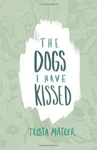 the-dogs-i-have-kissed-trista-mateer