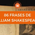 Já conhece estas 86 Frases de William Shakespeare?