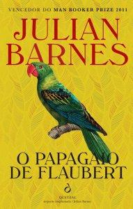 O Papagaio de Flaubert de Julian Barnes: o grande poder da